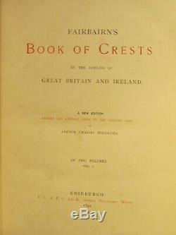 1892 FAIRBAIRN'S BOOK OF CRESTS, THE FAMILIES OF GREAT BRITAIN Rare 2 Volume Set